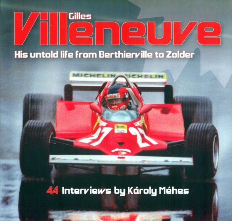 Gilles Villeneuve: His Untold Life from Berthierville to Zolder