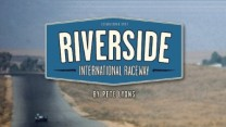 Riverside International Raceway by Pete Lyons
