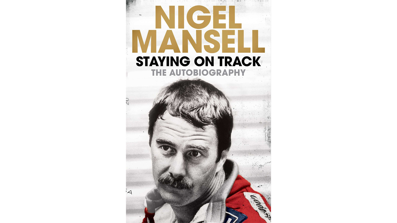 Nigel Mansell: Staying on Track - The Autobiography