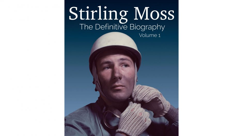 Stirling Moss: The Definitive Biography volume one reviewed