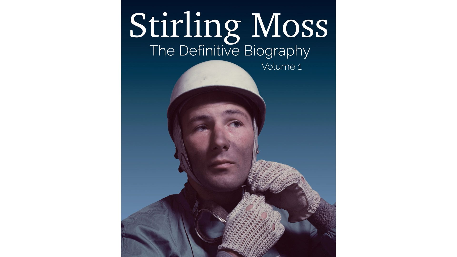 Stirling Moss: The Definitive Biography Volume 1 1929-55