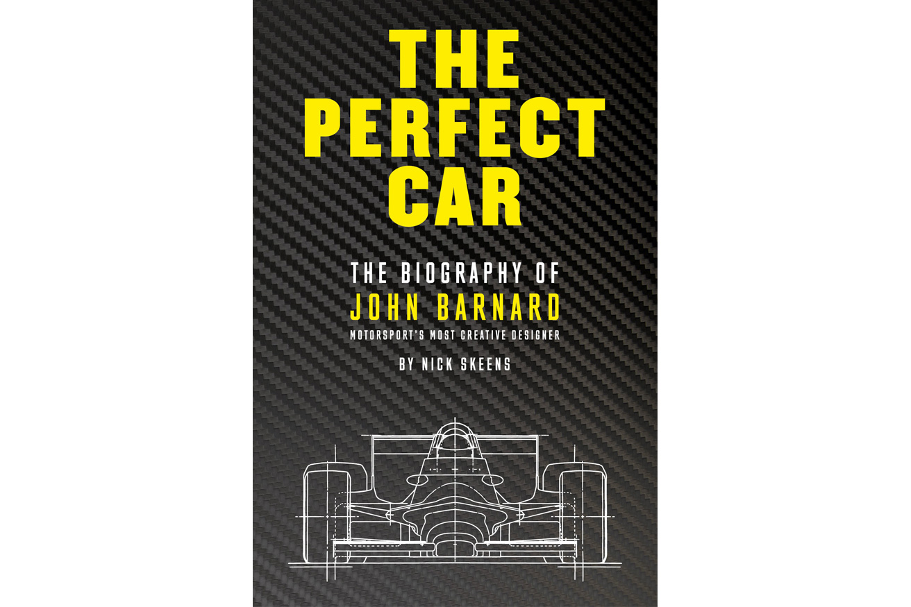 The Perfect Car: John Barnard biography
